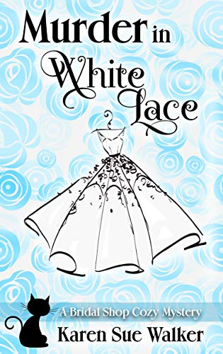 Murder in White Lace: A Bridal Shop Cozy Mystery (Bridal Shop Mysteries Book 1)