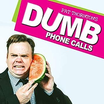 Dumb Phone Calls