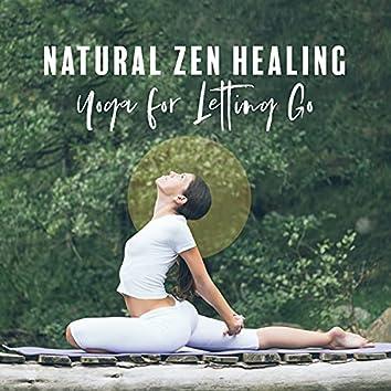 Natural Zen Healing: Yoga for Letting Go