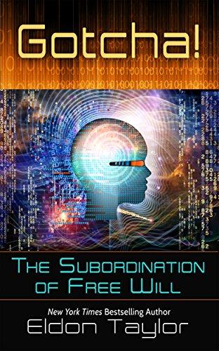 Gotcha!: The Subordination of Free Will (English Edition)