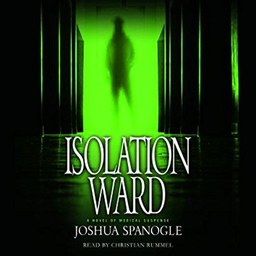 Isolation Ward Audiobook By Joshua Spanogle cover art