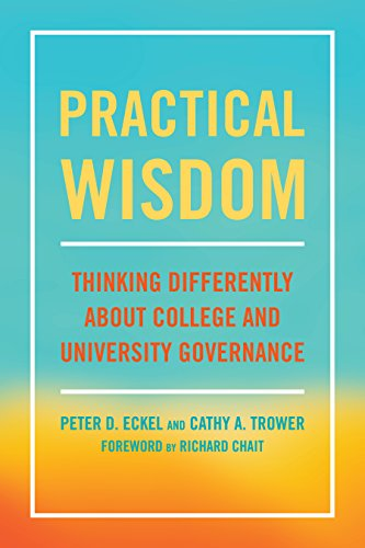Practical Wisdom: Thinking Differently About College and University Governance