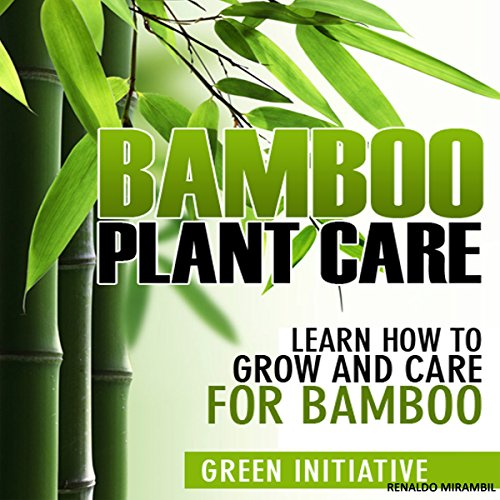 Bamboo Plant Care - How to Grow and Care for Bamboo audiobook cover art