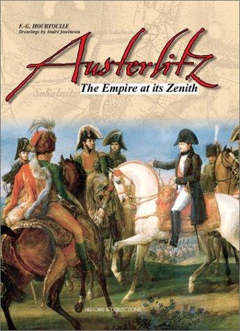 Austerlitz: The Empire at Its Zenith