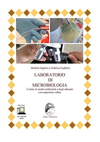 Laboratorio di microbiologia. Le basi, le analisi ambientali e degli alimenti. Per le Scuole superiori