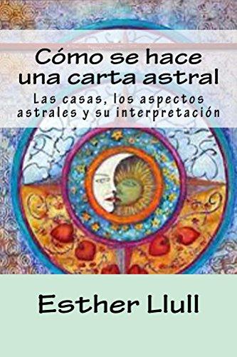 Cómo se hace una carta astral (Spanish Edition)