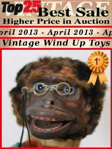 Top25 Best Sale Higher Price in Auction - April 2013 - Vintage Wind up Tin Toys (English Edition)