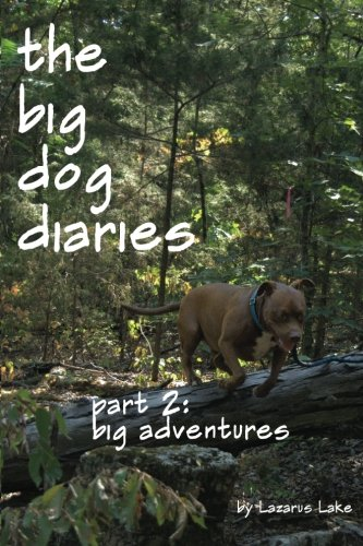Big Adventures: The Big Dog Diaries