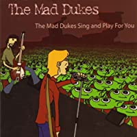 Mad Dukes Sing & Play for You