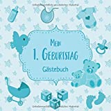 Mein 1. Geburtstag: Gästebuch zum Eintragen - schöne Erinnerung an den 1. Geburtstag im Format: ca. 21 x 21 cm, mit 60 Seiten für Glückwünsche, Grüße, ... der Geburtstagsgäste, Cover: Babysachen blau