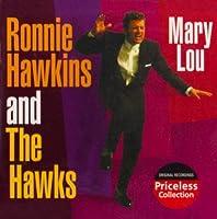 Mary Lou by Ronnie Hawkins & the Hawks (2005-10-25)