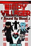 Wimpy Villager 16: Bound By Blood