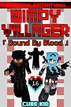 Wimpy Villager 16: Bound By Blood by [Cube Kid]