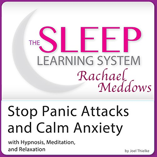 Stop Panic Attacks and Calm Anxiety: Hypnosis, Meditation and Subliminal audiobook cover art