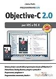Programmare con Objective-C 2.0 per iOS e OS X