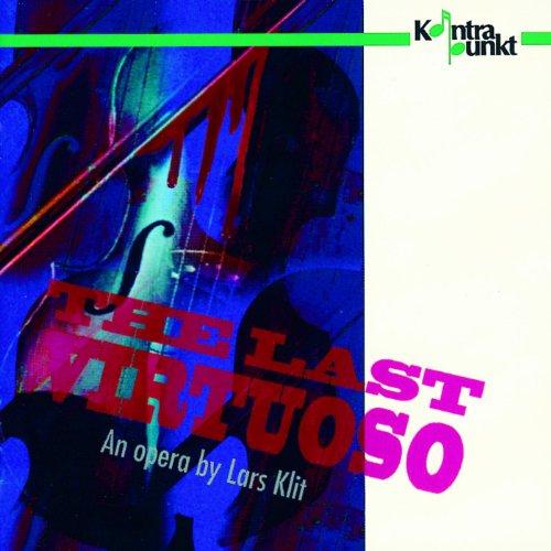 Lars Klit: The Last Virtuoso - Chamber Opera
