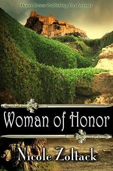 Woman of Honor (Kingdom of Arnhem, Book 1) by [Nicole Zoltack]