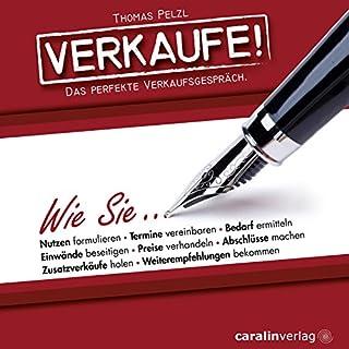 Verkaufe! Das perfekte Verkaufsgespräch                   Autor:                                                                                                                                 Thomas Pelzl                               Sprecher:                                                                                                                                 div.                      Spieldauer: 5 Std. und 28 Min.     150 Bewertungen     Gesamt 4,3