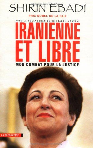Iranienne Et Libre Mon Combat Pour La Justice