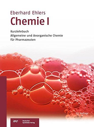 Chemie I - Kurzlehrbuch: Allgemeine und anorganische Chemie für Pharmazeuten (Wissen und Praxis)