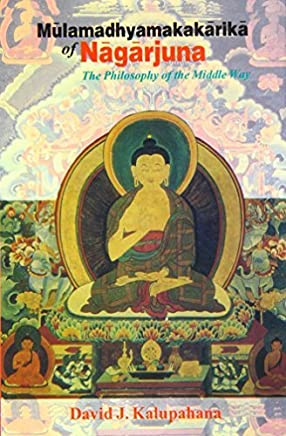 Mulamadhyamakakarika of Nagarjuna: The Philosophy of the Middle Way by Nagarjuna(2015-01-01)