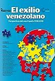 El Exilio venezolano: Perspectivas del caso España 1998-2018