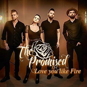 Love You Like Fire