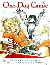 [(One-Dog Canoe )] [Author: Mary Casanova] [Mar-2003]