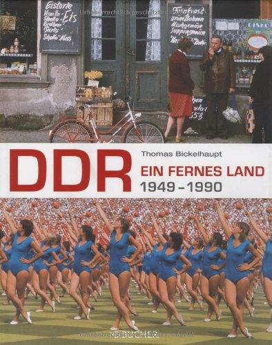 DDR. Ein fernes Land 1949 - 1990