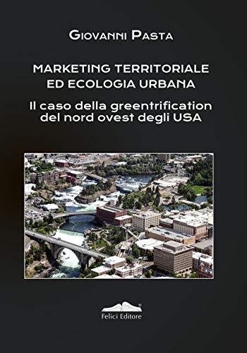 Marketing territoriale ed ecologia urbana. Il caso della greentrification del nord degli Usa