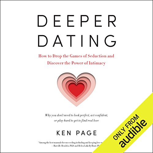 Deeper Dating     How to Drop the Games of Seduction and Discover the Power of Intimacy              By:                                                                                                                                 Ken Page                               Narrated by:                                                                                                                                 Allan Robertson                      Length: 7 hrs and 56 mins     44 ratings     Overall 4.6