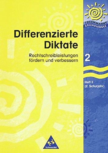 Ideenmarkt Grundschule / Deutsch: Ideenmarkt Grundschule: Differenzierte Diktate: Heft 2