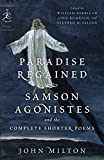 Paradise Regained, Samson Agonistes, and the Complete Shorter Poems (Modern Library Classics) - William Kerrigan