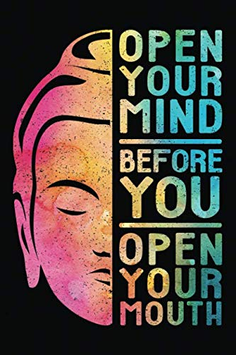 Open Your Mind Before You Open Your Mouth: Buddha Notebook Journal