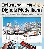 Einführung in die Digitale Modellbahn: Grundlagen und Praxis Schritt für Schritt erklärt