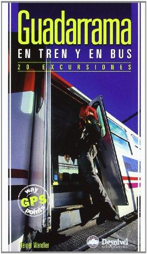 Guadarrama en tren y en bus : 20 excursiones