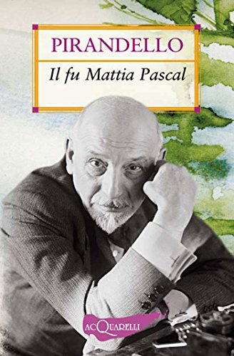 Luigi Pirandello - Il fu Mattia Pascal (Nuovi acquarelli)  (2010)