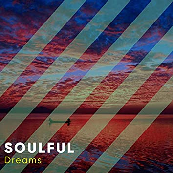 #Soulful Dreams