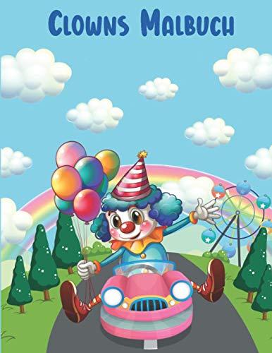 Clown Malbuch: Einzigartige coole und lustige Malvorlagen für Kinder und für alle, die Clowns und Zirkus lieben!