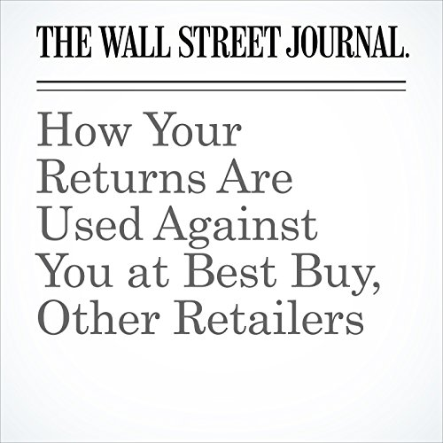 How Your Returns Are Used Against You at Best Buy, Other Retailers copertina