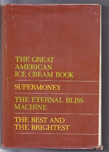 Newsweek Books: (4) The Great American Ice Cream Book; Supermoney; The Eternal Bliss Machine; The Best and the Brightest