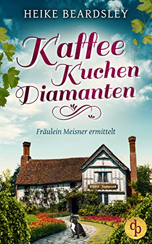 Kaffee, Kuchen, Diamanten (Fräulein Meisner ermittelt-Reihe 2)