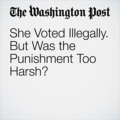 She Voted Illegally. But Was the Punishment Too Harsh? copertina