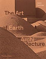The Art of Earth Architecture: Past, Present, Future