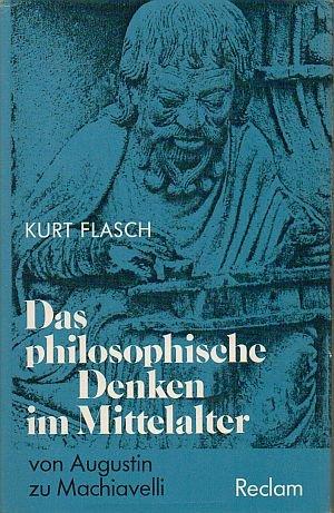 Das philosophische Denken im Mittelalter. Von Augustin zu Machiavelli