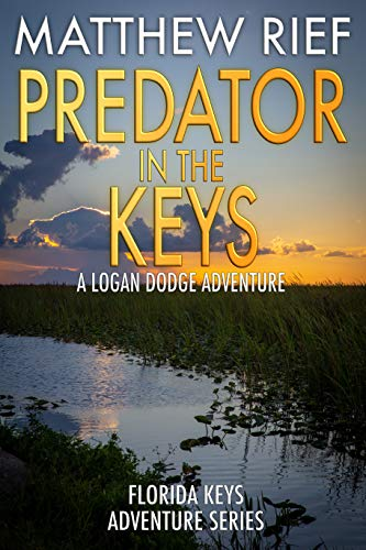 Predator in the Keys: A Logan Dodge Adventure (Florida Keys Adventure Series Book 7)