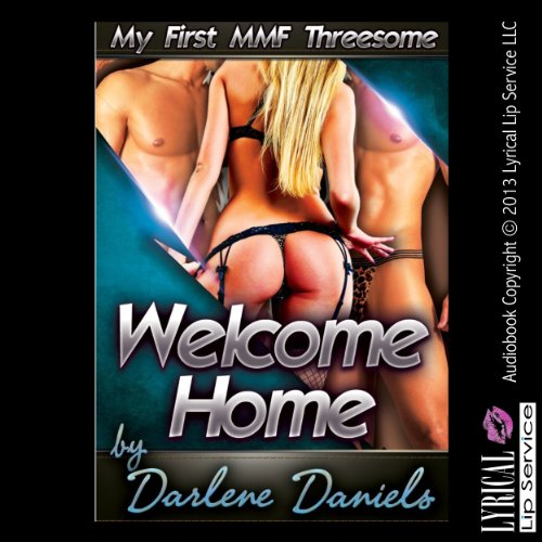 Welcome Home: My First MMF Threesome audiobook cover art