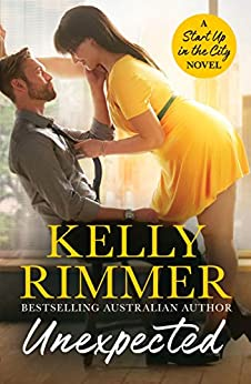 Unexpected: Start Up in the City Book 1 by [Kelly Rimmer]