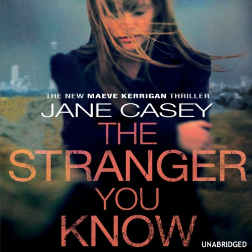The Stranger You Know                   By:                                                                                                                                 Jane Casey                               Narrated by:                                                                                                                                 Caroline Lennon                      Length: 12 hrs and 53 mins     218 ratings     Overall 4.6