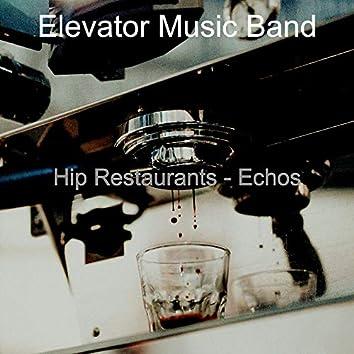 Hip Restaurants - Echos